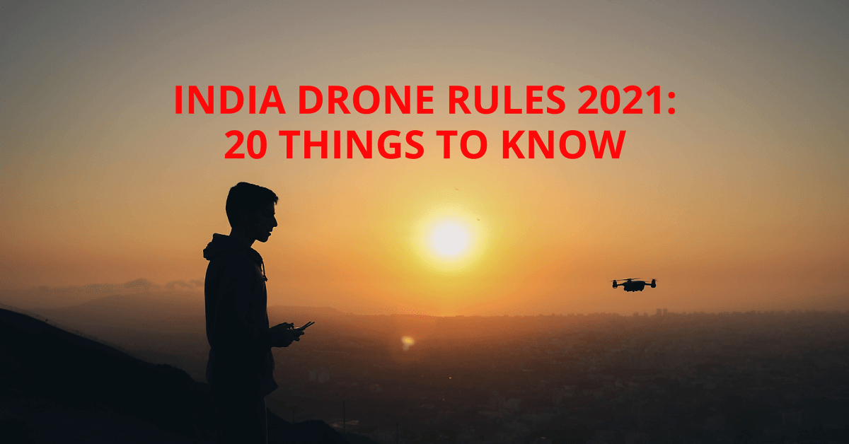 https://coreheli.com/wp-content/uploads/2021/07/India-drone-rules-2021-20-things-to-know.png